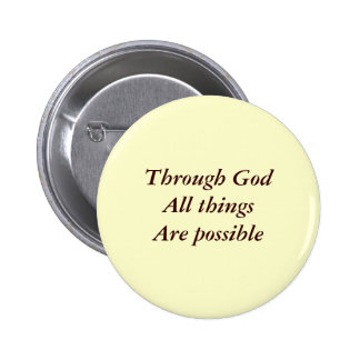Through God All thingsAre possible 6 Cm Round Badge