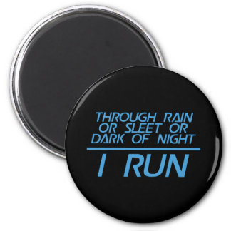 Through Rain or Sleet... I Run 6 Cm Round Magnet