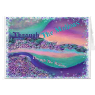 Through The Motions Greeting Card