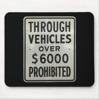 through vehicles prohibited mouse pad