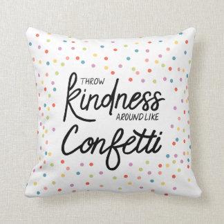 Throw Confetti Around Like Kindness Pillow