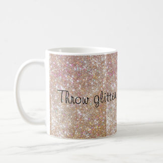 Throw glitter in today's face coffee mug