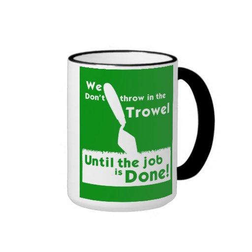 Throw in the trowel! Mug