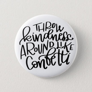 Throw Kindness Around Like Confetti Button