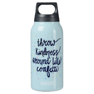 Throw Kindness Around Like Confetti Insulated Water Bottle