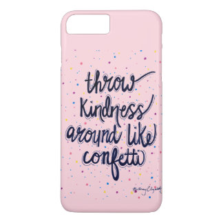 Throw Kindness Around Like Confetti iPhone 8 Plus/7 Plus Case