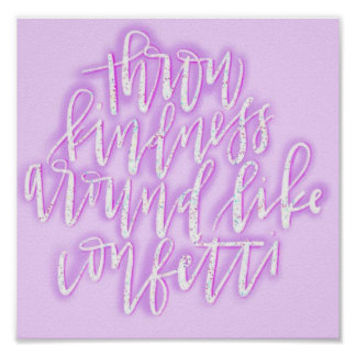 Throw Kindness Around Like Confetti - Matte Print