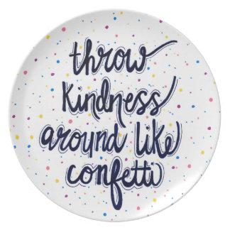 Throw Kindness Around Like Confetti Plate