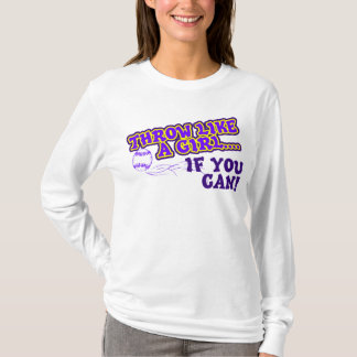 Throw Like A Girl if You Can T-Shirt