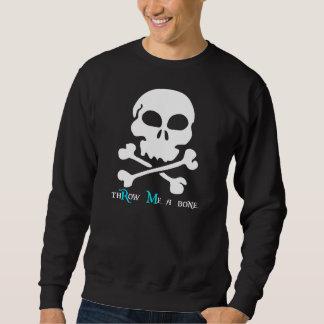 thRow Me a bone Sweatshirt