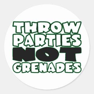 Throw Parties Not Grenades Round Sticker