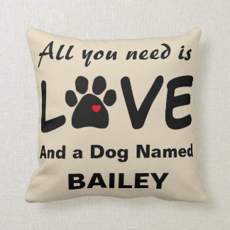 Throw Pillow with Dog Paw and All You Need is Love