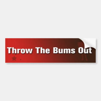 Throw The Bums Out Bumper Sticker