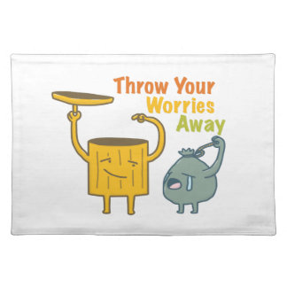 Throw Your Worries Away Placemats