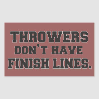 Throwers Don't Have Finish Lines Stickers
