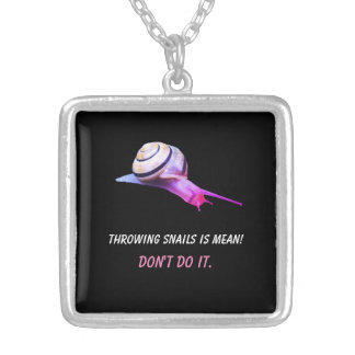 Throwing Snails is Mean Don't do It Silver Plated Necklace