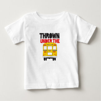 Thrown Under The Bus Baby T-Shirt
