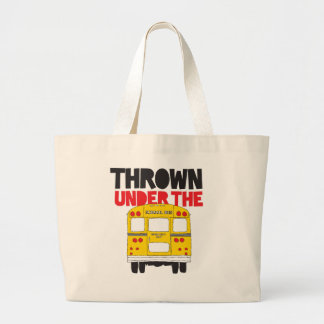 Thrown Under The Bus Large Tote Bag
