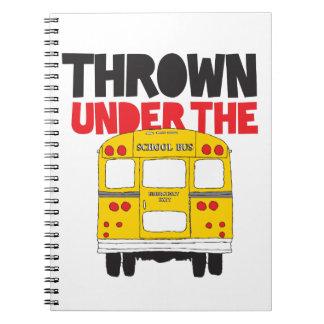 Thrown Under The Bus Notebook