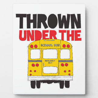 Thrown Under The Bus Plaque