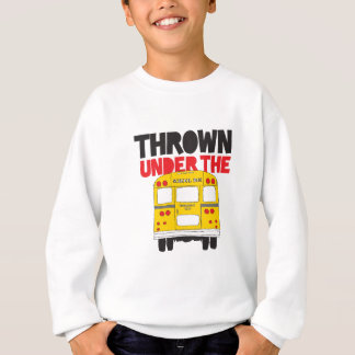 Thrown Under The Bus Sweatshirt