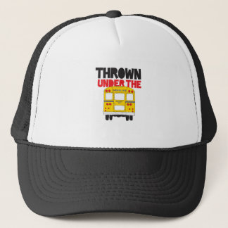 Thrown Under The Bus Trucker Hat