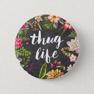 Thug life 6 cm round badge