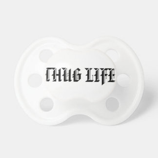 THUG LIFE BABY PACIFIERS
