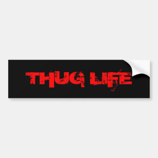 THUG LIFE BUMPER STICKER