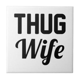 Thug Wife Ceramic Tile