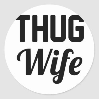 Thug Wife Classic Round Sticker