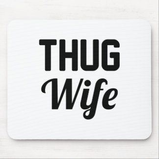 Thug Wife Mouse Pad