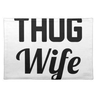 Thug Wife Placemat