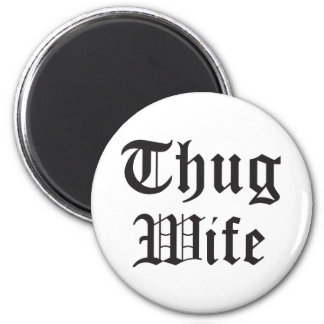 Thug Wife Pop Culture Typography Magnet