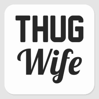 Thug Wife Square Sticker