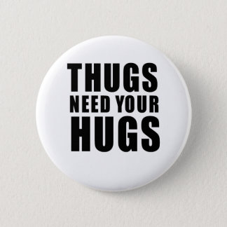 Thugs Need Hugs 6 Cm Round Badge