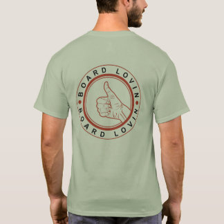 Thumbs-Up:Board-Lovin Back & Br|Sr Front TShirts