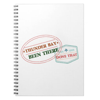 Thunder Bay Been there done that Notebook