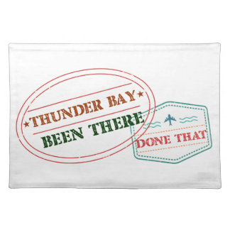 Thunder Bay Been there done that Placemat