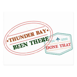 Thunder Bay Been there done that Postcard