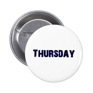 Thursday Day of the Week Merchandise Button