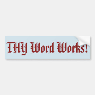 THY Word Works! Bumper Sticker