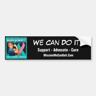 Thyroid Cancer Mission We Can Do It Bumper Stickers