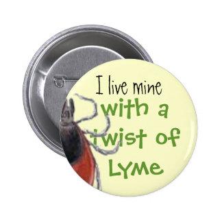 tick, I live mine, with a twist of Lyme 6 Cm Round Badge