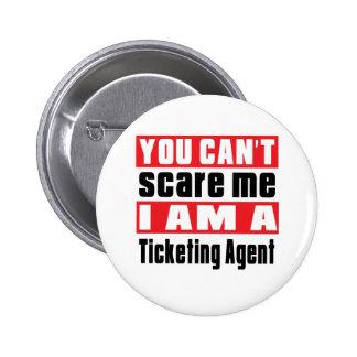 Ticketing Agent scare designs 6 Cm Round Badge