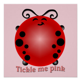Tickle me pink poster