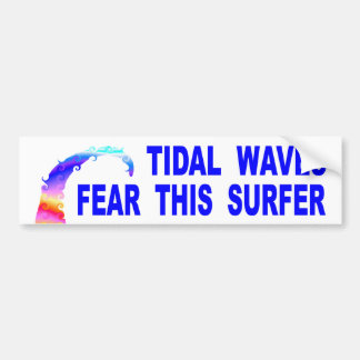Tidal Waves Fear This Surfer Bumper Sticker