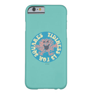 Tidiness Is For Squares Barely There iPhone 6 Case