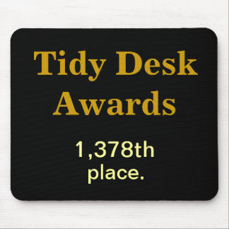 Tidy Desk Awards Cruel Funny CoWorker Joke Mouse Pad
