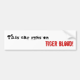 Tiger Blood Bumper Sticker